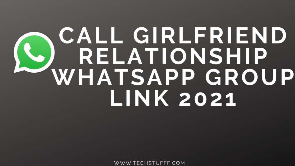 Call Girlfriend Relationship WhatsApp Group Link 2021