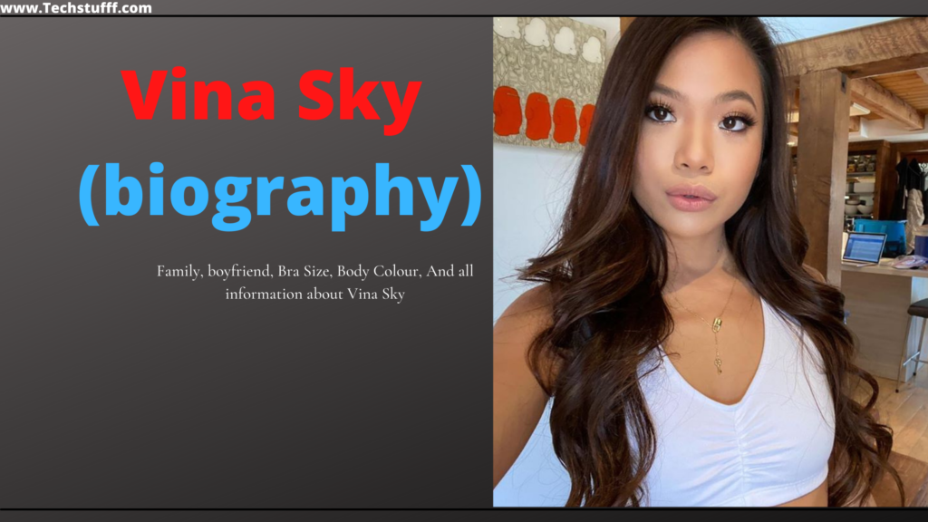 Vina Sky age, boyfriend, net worth, biography
