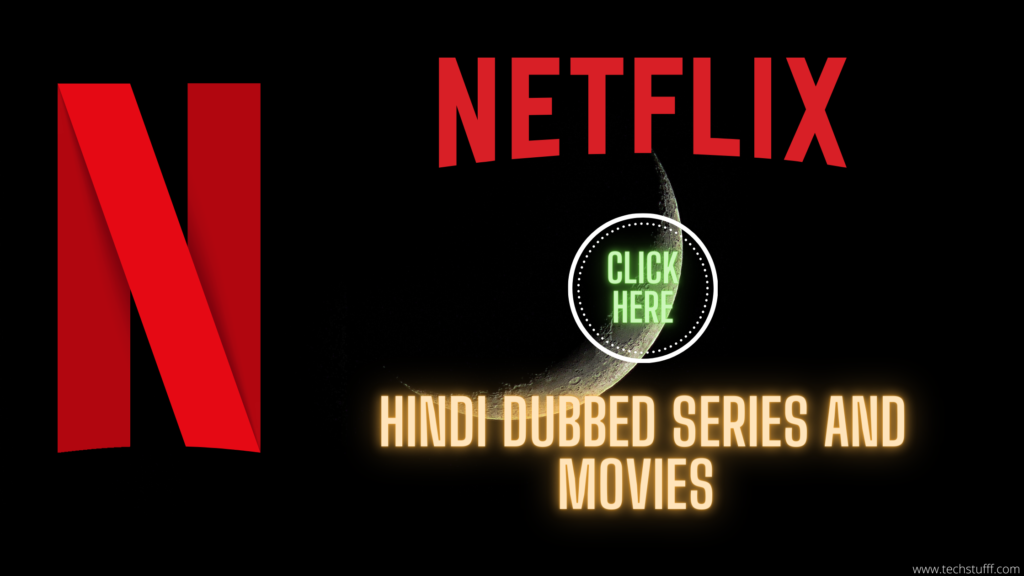 Best 700+ Netflix Hindi Dubbed Series and movies List